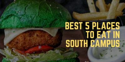 Best 5 Places to eat in south campus
